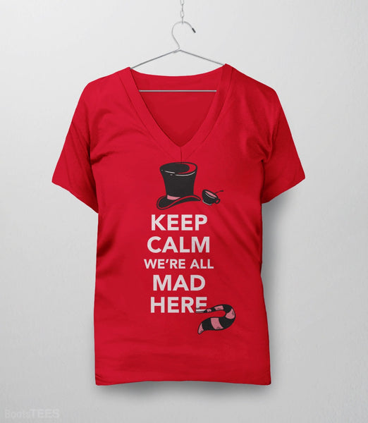We're All Mad Here, Red Womens V-Neck by BootsTees