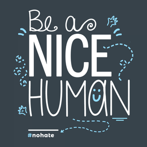 Be a Nice Human T-Shirt for kindness