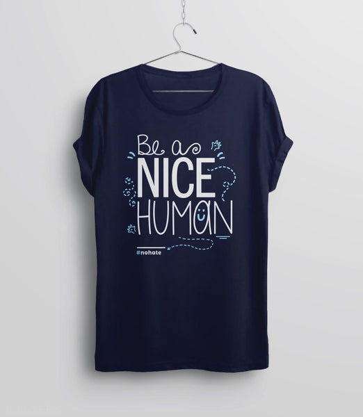 Be a Nice Human T-Shirt for kindness - navy unisex tee