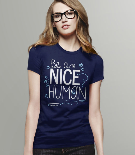 Be a Nice Human T-Shirt for kindness - navy womens tee