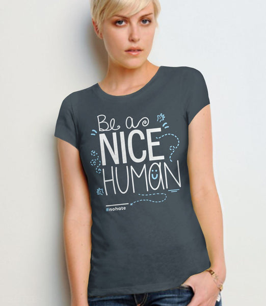 Be a Nice Human T-Shirt for kindness - charcoal womens tee