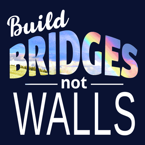 Build Bridges Not Walls typography t-shirt
