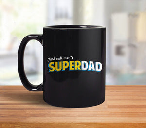 Just Call Me Super Dad, 11 oz by BootsTees