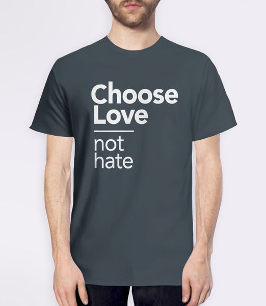 Choose Love Not Hate t-shirt - charcoal mens tee