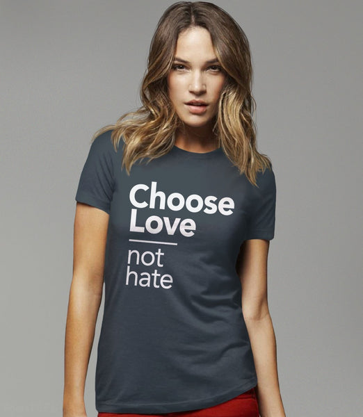 Choose Love Not Hate t-shirt - charcoal womens tee