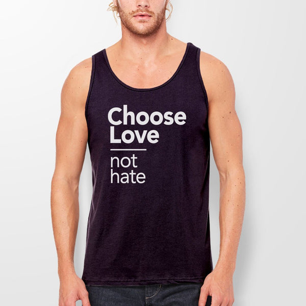 Choose Love Not Hate tank top - black unisex tank
