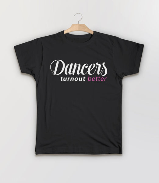 Dancers Turnout Better | funny dance quote t-shirt - kids tee