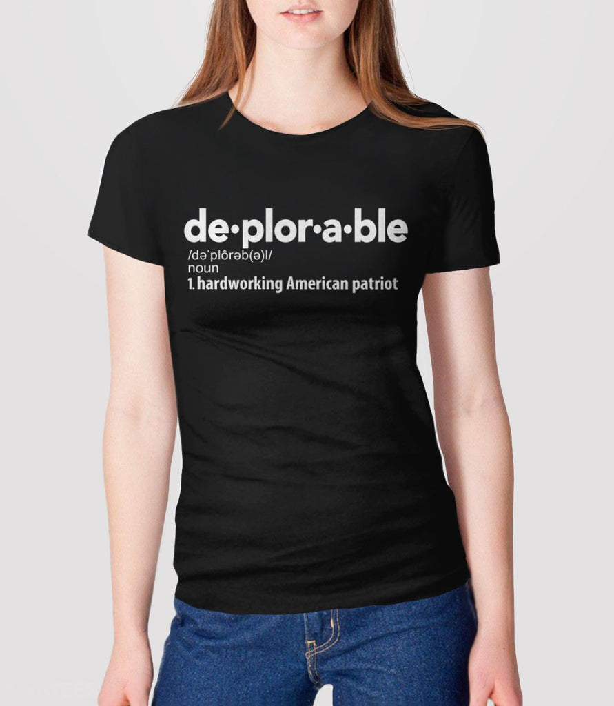 Deplorable Definition T-Shirt: Hardworking American Patriot | Pictured: Black Womens Basket of Deplorables Tee Shirt