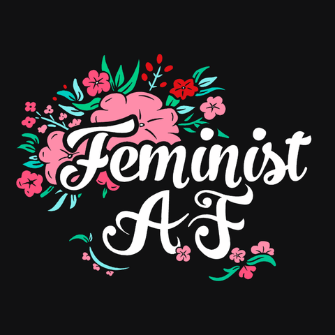 Feminist AF Shirt with flowers and typography