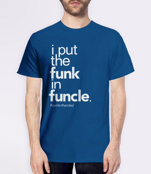 I Put the Funk in Funcle t-shirt and gift for uncle - blue men's tee