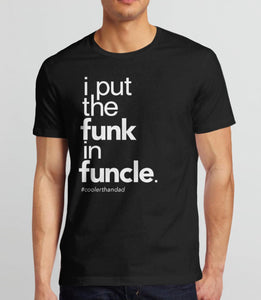 I Put the Funk in Funcle t-shirt and gift for uncle - black men's tee