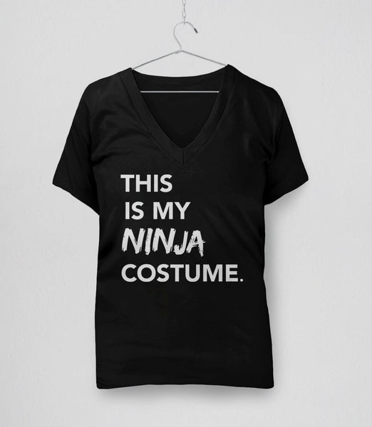 This is my Ninja Costume, Black Womens V-Neck by BootsTees