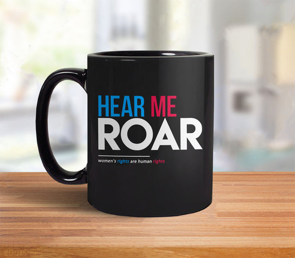 Hear Me Roar: Feminist Coffee Mug Gift for Women - back
