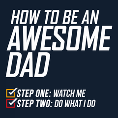 How to Be an Awesome Dad T-shirt from Boots Tees