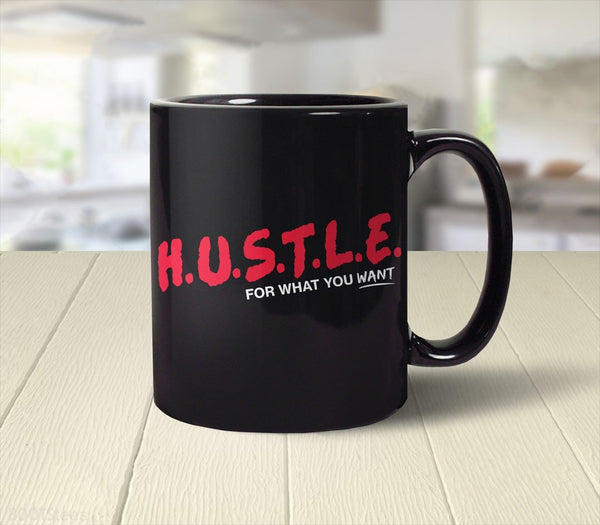 HUSTLE for What You Want | motivational coffee mug and entrepreneur gift for sales team