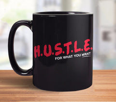 HUSTLE for What You Want Mug from Boots Tees