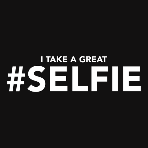 Funny Selfie T-Shirt: I take a great Selfie