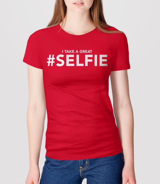 I Take a Great #Selfie, Red Womens Tee by BootsTees