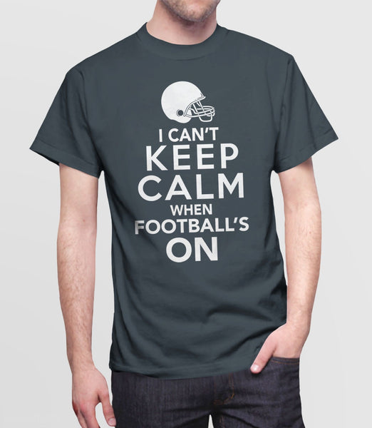 I Can't Keep Calm When Football's On T-Shirt | Gift Football Fan and Game Day Tshirt. Pictured: Grey Mens Tee Shirt