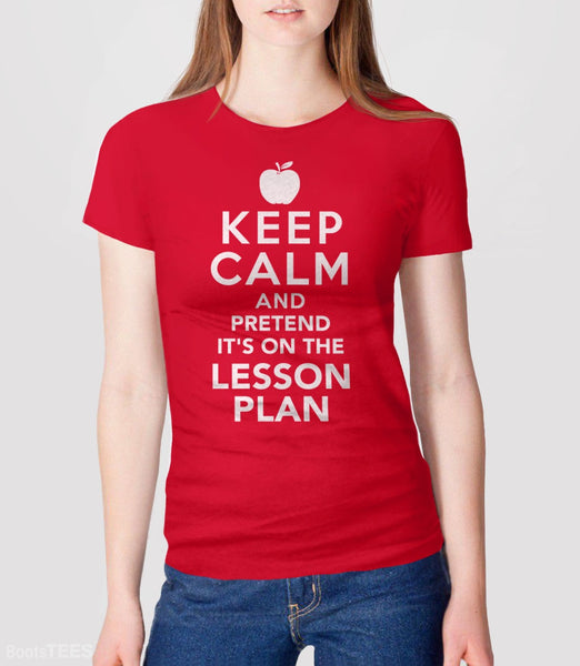 Pretend It's on the Lesson Plan, Red Womens Tee by BootsTees