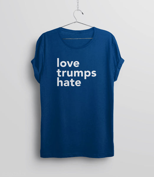 Love Trumps Hate inspirational anti trump t-shirt - unisex