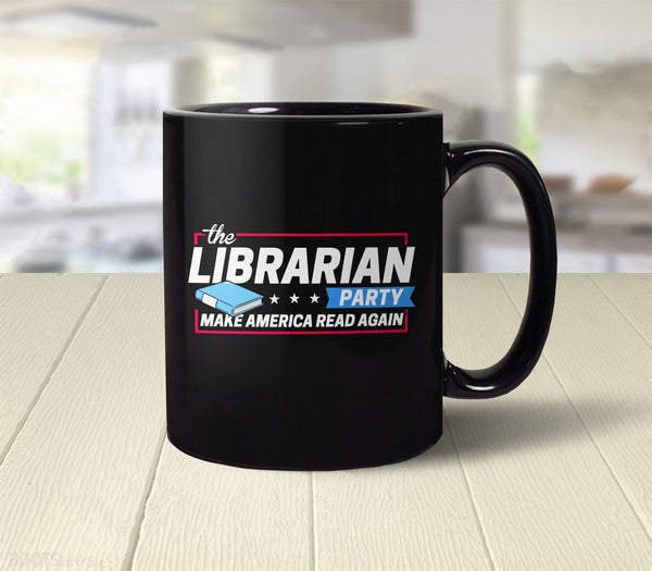 Librarian Party: Make America Read Again funny coffee mug - back