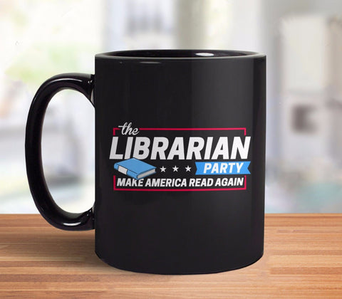 Librarian Party: Make America Read Again funny coffee mug
