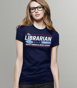 The Librarian Party: Make America Read Again T-Shirt - womens tee shirt