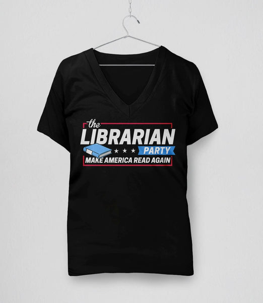The Librarian Party: Make America Read Again T-Shirt - black v-neck tee shirt