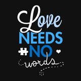 Love Needs No Words t-shirt for autism awareness month