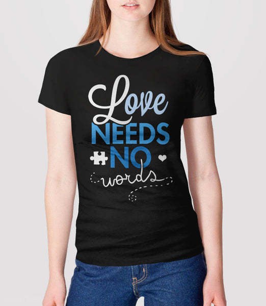 Love Needs No Words t-shirt for autism awareness month - womens tee