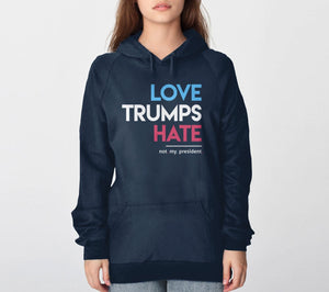 Love Trumps Hate (Not My President) Hoodie - navy