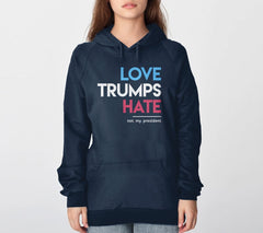 Love Trumps Hate (Not My President) Hoodie from Boots Tees