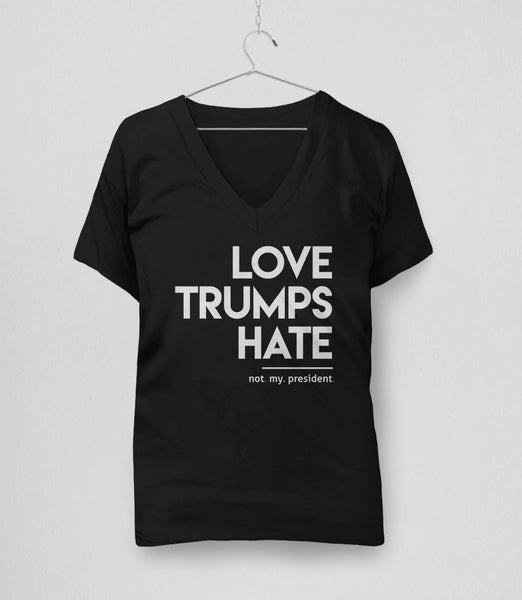 Love Trumps Hate T-Shirt (Not My President) - black womens v-neck tee shirt