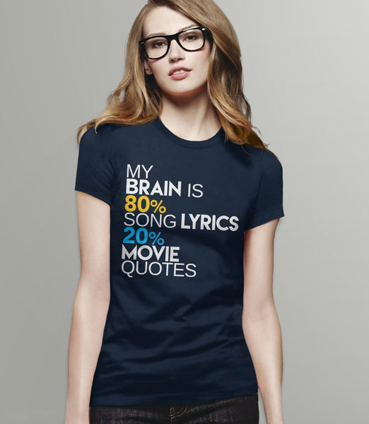 My Brain is 80% Song Lyrics, 20% Movie Quotes - womens t-shirt
