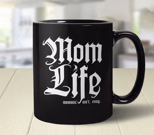 Mom Life: Mommin' Aint Easy Coffee Mug gift for moms