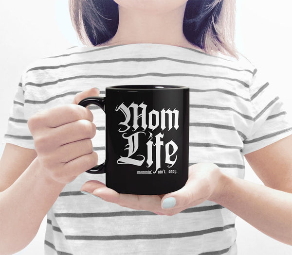 Mom Life: Mommin' Aint Easy Coffee Mug