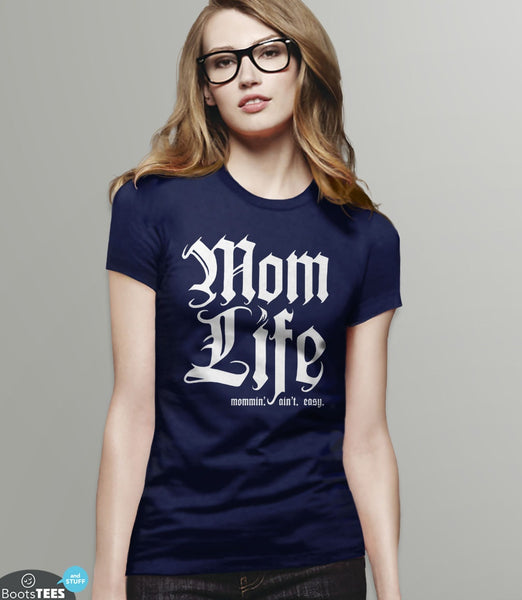Mom Life T-Shirt: Mommin Aint Easy | Funny Gift for Mom T-Shirt | Thug Life Mom Shirt for Mother's Day or any occasion. Pictured: Navy Women's Tee