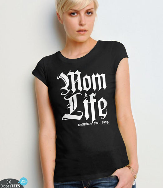 Mom Life T-Shirt: Mommin Aint Easy | Funny Gift for Mom T-Shirt | Thug Life Mom Shirt for Mother's Day or any occasion. Pictured: Black Women's Tee