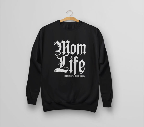 Mom Life: Mommin' Aint Easy Sweatshirt | Funny mom gift for the cool mom on the block