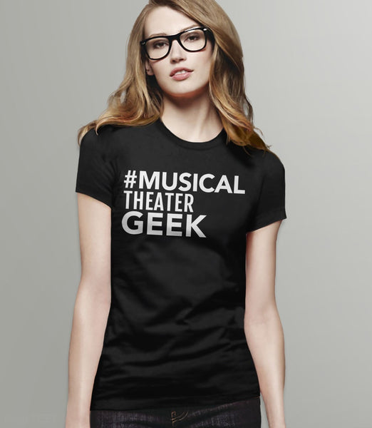 Musical Theater Geek, Black Womens Tee by BootsTees