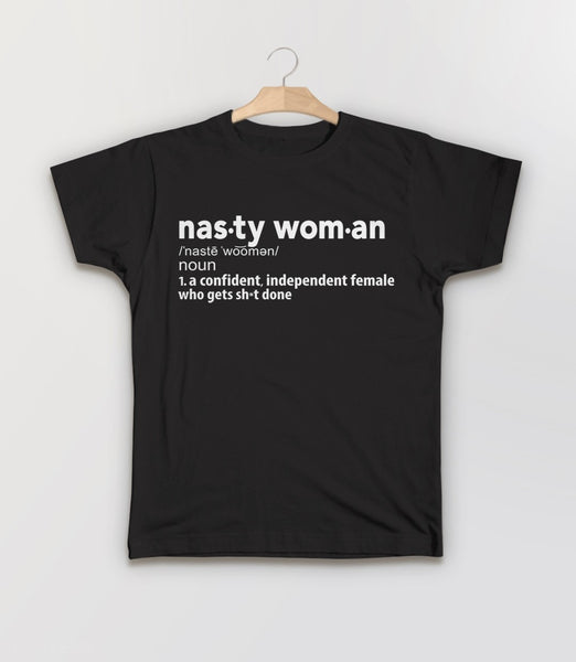 Nasty Woman Definition T-Shirt for nasty women who get shit done: Kids Tee Shirt