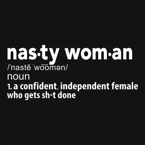 Nasty Woman Definition T-Shirt for nasty women who get shit done