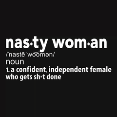 Nasty Woman Definition T-shirt by Boots Tees