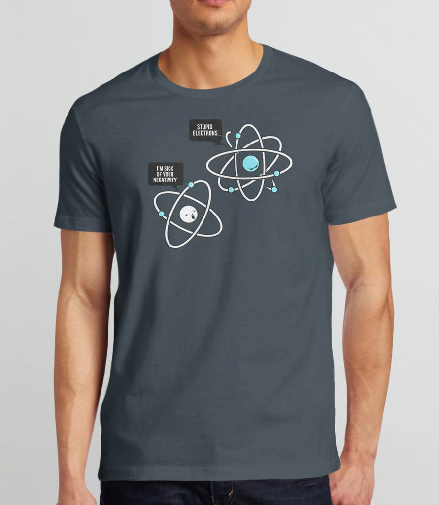 Funny Science Joke T-Shirt for science teachers, geeks, nerds, and chemisty and physics majors. Pictured: Grey Mens Tee Shirt.