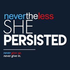 Nevertheless She Persisted (Never Give Up) T-shirt from Boots Tees