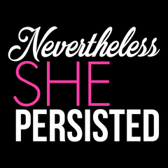 Nevertheless She Persisted (Pink Text) T-shirt from Boots Tees