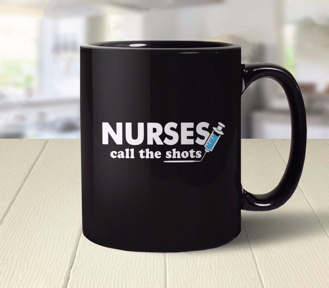 Nurses Call the Shots Coffee Mug | funny nurse gift