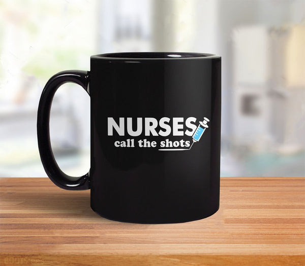 Nurses Call the Shots Coffee Mug | funny nurse gift - back