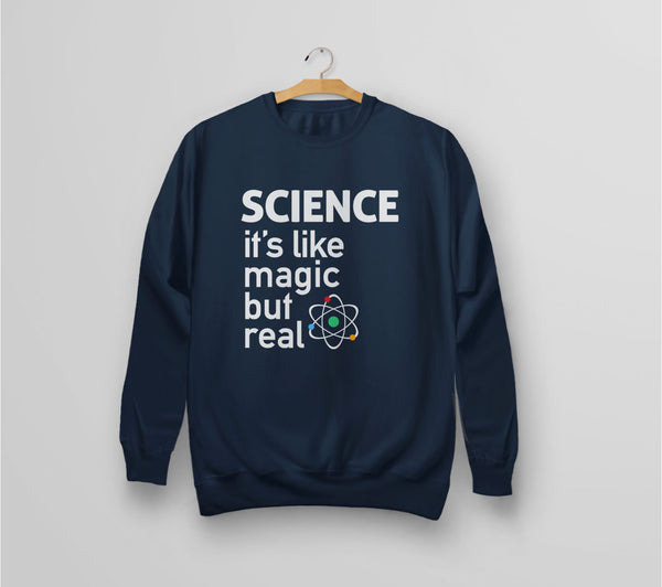 SCIENCE: It's like magic but real sweatshirt - navy